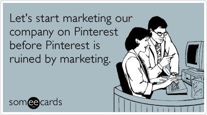 pinterest-marketing-advertising-business-workplace-ecards-someecards