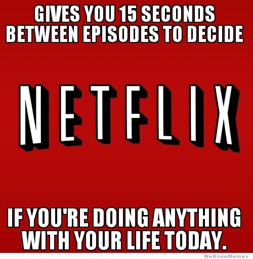 Why do I only get 9 seconds? Damn you Netflix!
