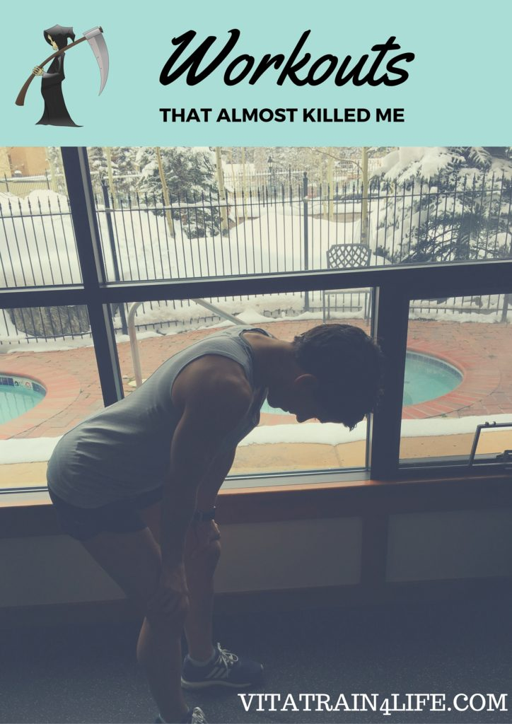 WORKOUTSThat Almost Killed Me