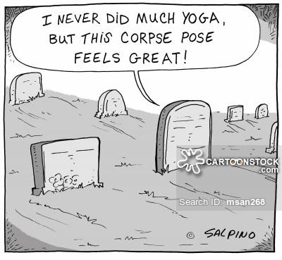 """I never did much yoga, but this corpse pose feels great!"""